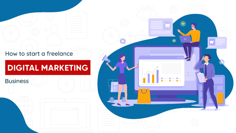 How to start a Freelancing Digital Marketing Business